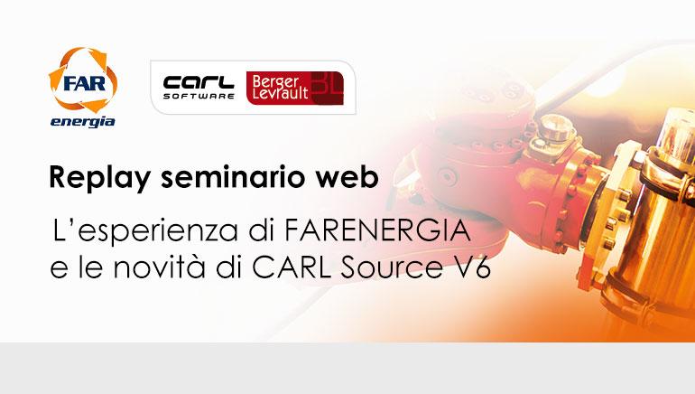 [Replay Seminario Web] L'esperienza di FARENERGIA e le novità di CARL Source V6