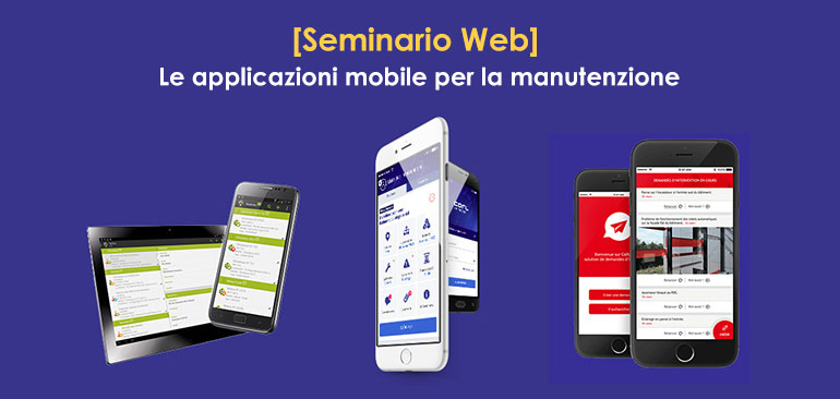[Seminario Web] Le applicazioni mobile per la manutenzione